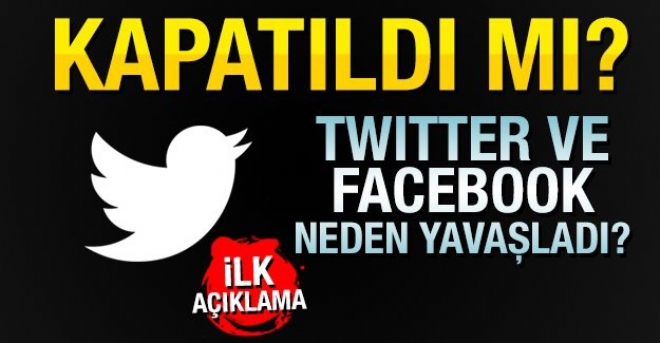 TWITTER VE FACEBOOK KAPATILDI MI ?